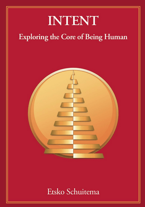 Intent: Exploring The Core of Being Human Etsko Schuitema book review